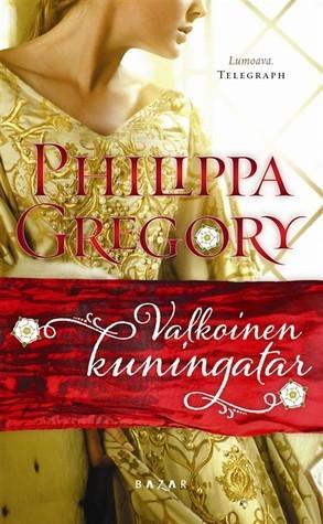 Valkoinen kuningatar  by  Philippa Gregory