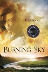 Burning Sky: A Novel of the American Frontier Lori Benton