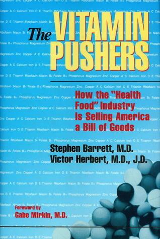 The Vitamin Pushers  by  Stephen J. Barrett