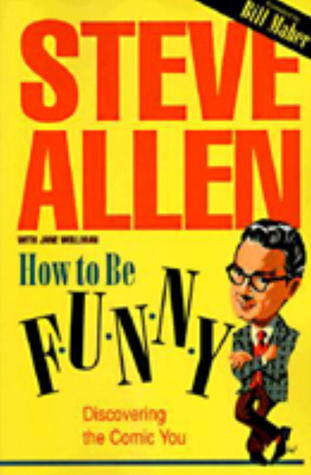 How to Be Funny  by  Steve Allen