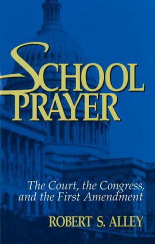 School Prayer  by  Robert S. Alley