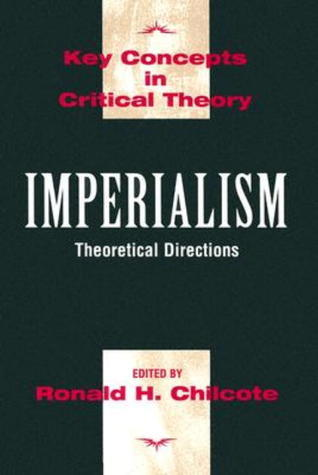 Imperialism: Theoretial Directions  by  Ronald H. Chilcote