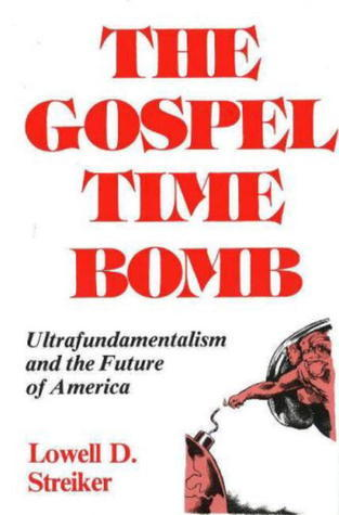 The Gospel Time Bomb  by  Lowell D. Streiker