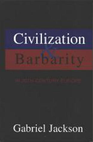 Civilization & Barbarity in 20th Century Europe  by  Gabriel Jackson