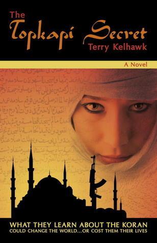 The Topkapi Secret Terry Kelhawk