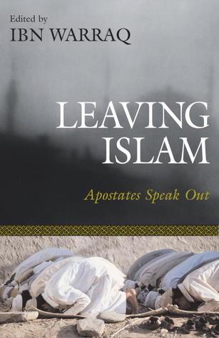 Leaving Islam: Apostates Speak Out Ibn Warraq