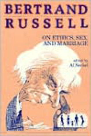 On Ethics, Sex & Marriage (Great Books in Philosophy)  by  Bertrand Russell