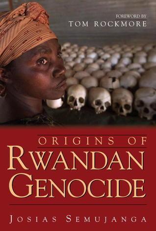 Origins of Rwandan Genocide Josias Semujanga