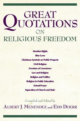Great Quotations on Religious Freedom Albert J. Menendez