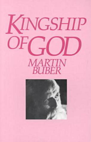 Kingship of God  by  Martin Buber