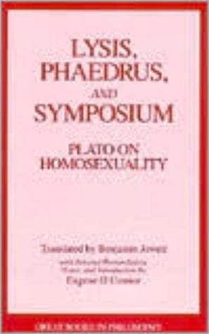 Lysis/Phaedrus/Symposium: Plato on Homosexuality (Great Books in Philosophy)  by  Plato