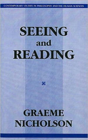 Seeing and Reading  by  Graeme Nicholson