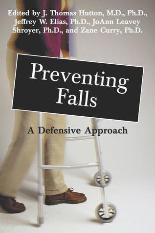 Preventing Falls: A Defensive Approach [With 60 Minute Viedo]  by  J. Thomas Hutton