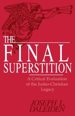 The Final Superstition Joseph L. Daleiden
