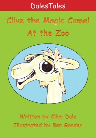 Clive the Magic Camel - At the Zoo Clive Dale