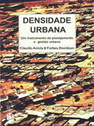 Densidade Urbana : Um instrumento de planejamento e gestão urbana  by  Claudio Acioly Jr.