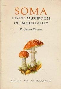 Soma: Divine Mushroom of Immortality R. Gordon Wasson