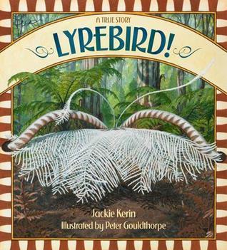 Lyrebird! A true story Jackie Kerin