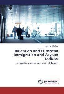 Bulgarian and European Immigration and Asylum policies Nataliya NIkolova