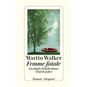 Femme Fatale: Der fünfte Fall für Bruno, Chef de Police  by  Martin Walker