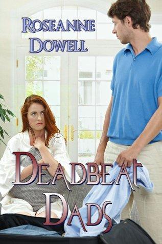 Deadbeat Dads  by  Roseanne Dowell