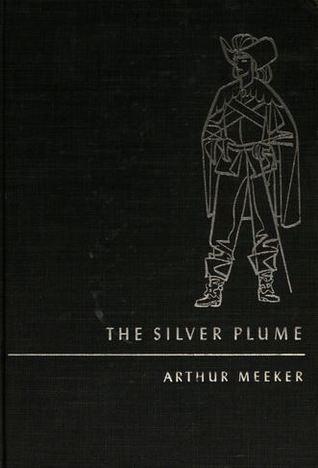 The Silver Plume Arthur Meeker