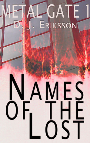 Names of the Lost (Metal Gate, #1) D.J. Eriksson