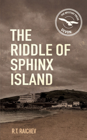 The Riddle of Sphinx Island (Country  House Crime Mystery, #8) R.T. Raichev