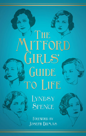 The Mitford Girls Guide to Life  by  Lyndsy Spence