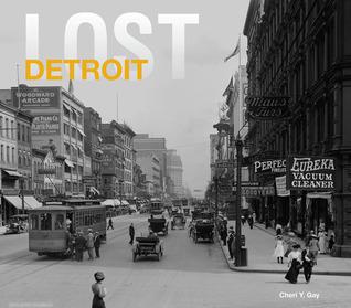 Lost Detroit Cheri Y. Gay