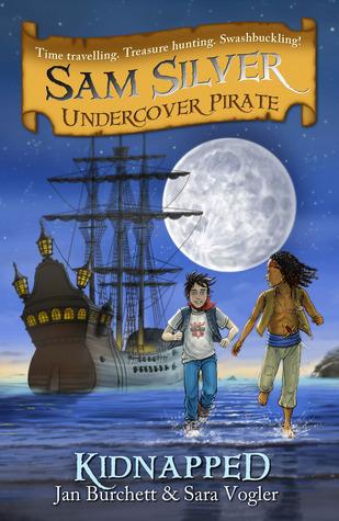 Kidnapped (Sam Silver: Undercover Pirate, 3) Jan Burchett
