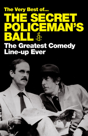 The Very Best of . . . The Secret Policemans Ball: The Greatest Comedy Line-up Ever  by  Amnesty International