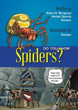 Do You Know Spiders? (Do You Know #4) Alain M. Bergeron
