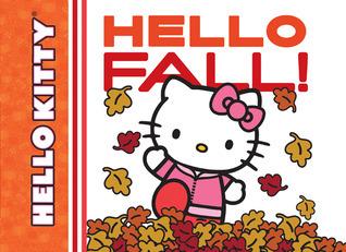 Hello Kitty, Hello Fall!  by  Meagan Bennett