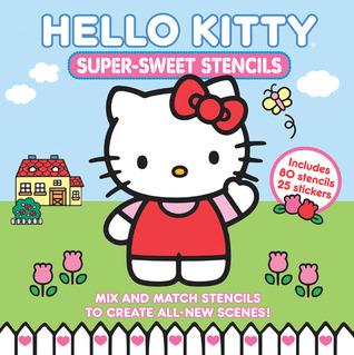 Hello Kitty Super-Sweet Stencils Becker&Mayer! Books