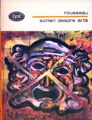 Scrieri despre arta  by  Jean-Jacques Rousseau