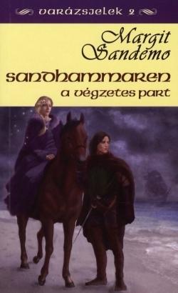 Sandhammaren - A végzetes part (Varázsjelek, #2) Margit Sandemo