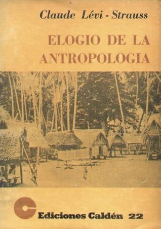 Elogio de la antropología  by  Claude Lévi-Strauss