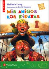 Mis Amigos Los Piratas / How I became a Pirate  by  Melinda Long