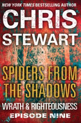 Spiders from the Shadows (Wrath & Righteousness, #9) Chris Stewart