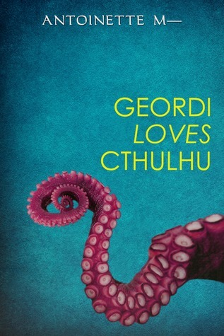 Geordi Loves Cthulhu Antoinette M.