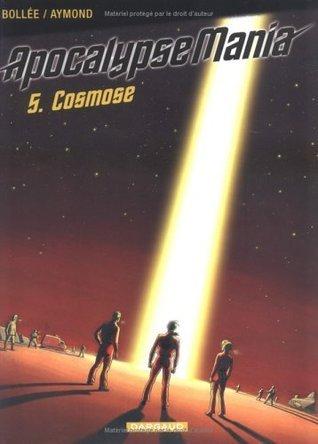 Cosmose (Apocalypse mania, #5) Laurent-Frédéric Bollée