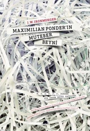 Maximilian Ponderın Muteber Beyni  by  John Ironmonger