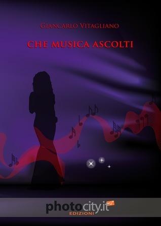 Che musica ascolti  by  Giancarlo Vitagliano
