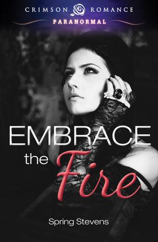 Embrace the Fire Spring Stevens
