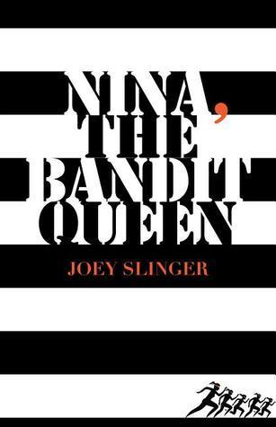 Nina, the Bandit Queen Joey Slinger