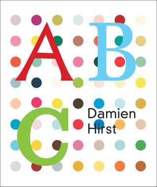Damien Hirst: ABC  by  Damien Hirst