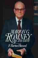Marion G. Romney: His Life and Faith F. Burton Howard