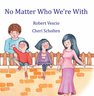 No Matter Who Were with  by  Robert Vescio