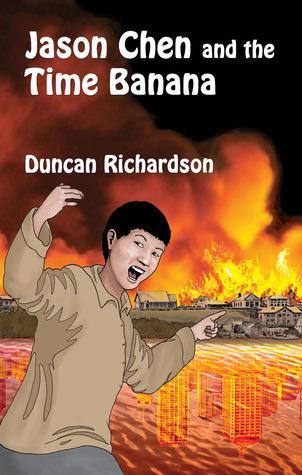 Jason Chen and the Time Banana Duncan Richardson